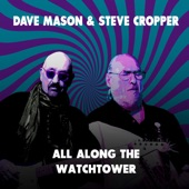 Dave Mason, Steve Cropper - All Along the Watchtower