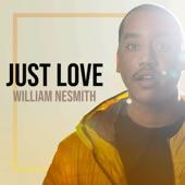 William Nesmith - Just Love