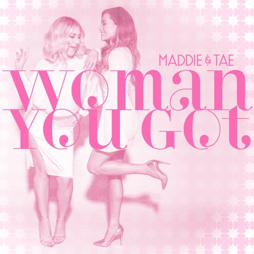 Art for Woman You Got by Maddie & Tae