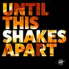 Five Iron Frenzy - Until This Shakes Apart  artwork