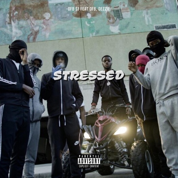 Stressed (feat. OFB & Dezzie) - Single