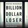 Reeves Wiedeman - Billion Dollar Loser