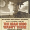 The Man Who Wasn t There OST