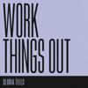 Gloria Tells - Work Things Out artwork