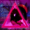 Looking for Love - Single