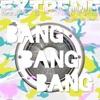 Extreme - Bang Bang Bang