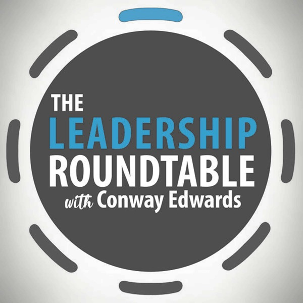 The Leadership Roundtable with Conway Edwards