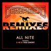 All Nite (feat. E-40 & Too $hort) [Remixes] - EP, Destructo