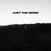 Just the Cross (Live)