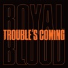 Trouble s Coming Single