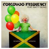 No Money Reggae Version Corcovado Frequency & Natty Bong - Corcovado Frequency & Natty Bong