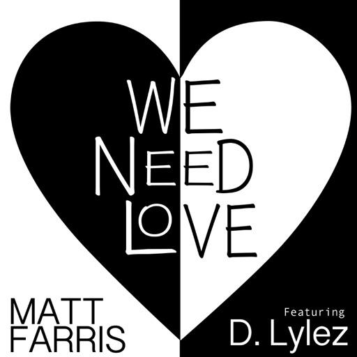 Art for We Need Love (feat. D. Lylez) by Matt Farris