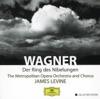 Wagner: Der Ring des Nibelungen, James Levine & Metropolitan Opera Orchestra