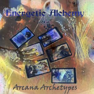 Energetic Alchemy - Arcana Archetypes - EP