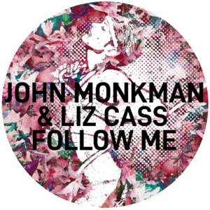 John Monkman & Liz Cass - Follow Me feat. Liz Cass