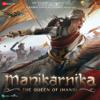 Manikarnika - The Queen Of Jhansi (Original Motion Picture Soundtrack) - Shankar-Ehsaan-Loy