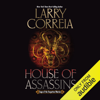 Larry Correia - House of Assassins: Saga of the Forgotten Warrior, Book 2 (Unabridged)  artwork