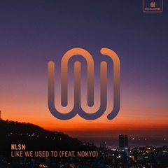 Like We Used To (feat. Nokyo)