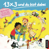13 x 3 und du bist dabei. Kinderlieder für alle Tage und besondere Gelegenheiten - Verschiedene Interpreten
