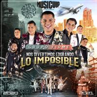 Grupo Firme - Nos Divertimos Logrando Lo Imposible artwork