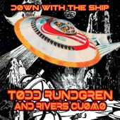 Todd Rundgren/Rivers Cuomo - Down with the Ship