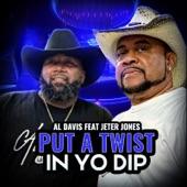 Al Davis - Put A Twist In Yo Dip (feat. Jeter Jones)
