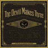 The Devil Makes Three - Goodbye Old Friend