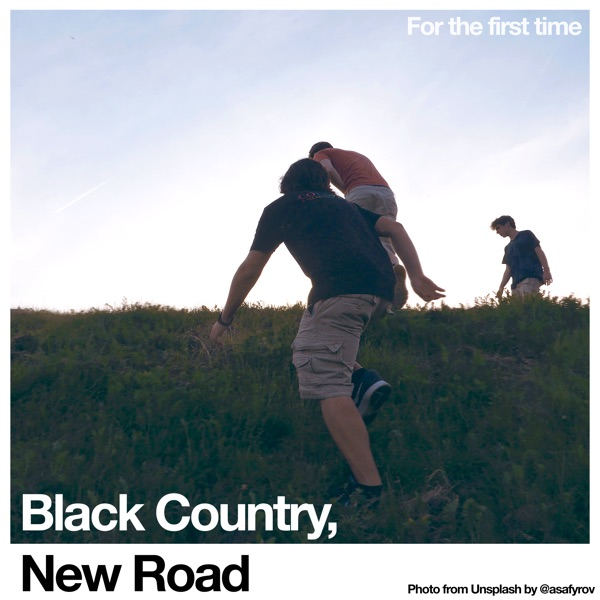 For the First Time (by Black Country New Road)