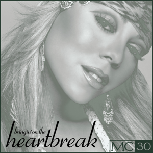 Mariah Carey - Bringin' on the Heartbreak