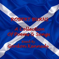 Robert Burns: A Collection of Poems & Songs