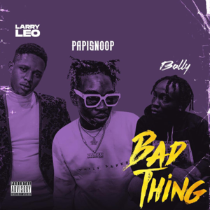Larry Leo - Bad Thing feat. Papisnoop & Bally