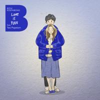 Boyd Kosiyabong - LOVE IS YUUU (feat. ตู่ ภพธร) artwork