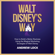 Andrew Lock - Walt Disney's Way: How to Build a Better Business Using the Magical Marketing Strategies of Walt Disney (Unabridged)
