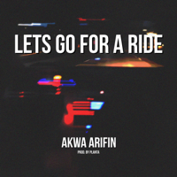 Akwa Arifin - Lets Go for a Ride