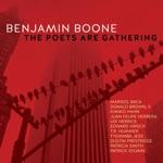 Benjamin Boone - The Poets Are Gathering (feat. Juan Felipe Herrera)