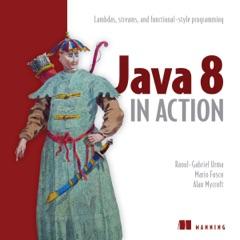 Java 8 in Action: Lambdas, Streams, and Functional-Style Programming (Unabridged)