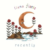 liana flores - recently,