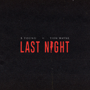 B Young - Last Night feat. Tion Wayne