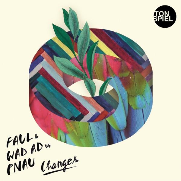 Faul & Wad Ad vs. Pnau Changes (2013)