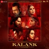 Kalank Original Motion Picture Soundtrack