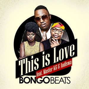 Bongo Beats - This Is Love feat. Master KG & Andiswa
