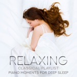 Relaxing Classical Playlist: Piano Moments for Deep Sleep