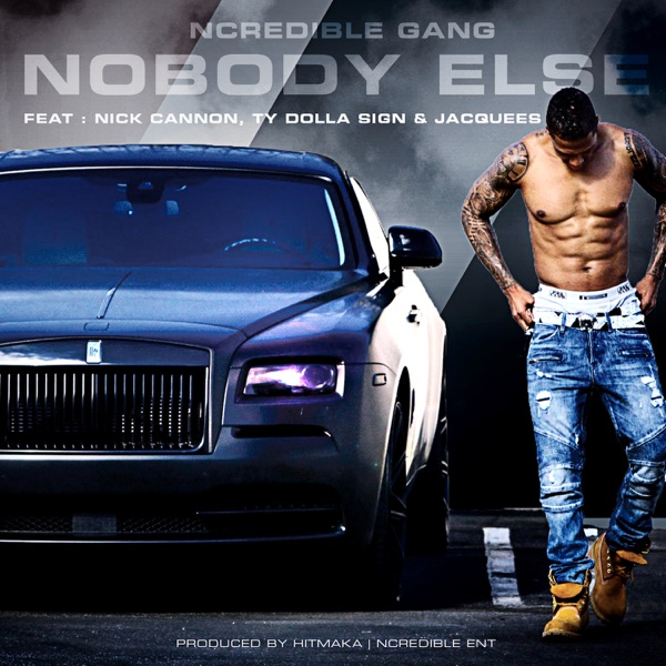 NoBody Else (feat. Nick Cannon, Ty Dolla $ign and Jacquees) - Single