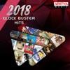2018 Block Buster Hits