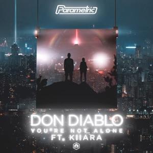 Don Diablo - You're Not Alone feat. Kiiara