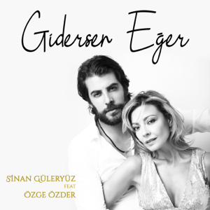 Sinan Güleryüz - Gidersen Eğer feat. Özge Özder