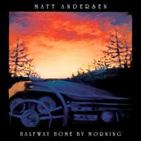 Matt Andersen - Halfway Home by Morning artwork