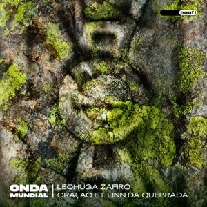 Lechuga Zafiro - Oração feat. Linn Da Quebrada [Pense & Dance]