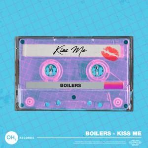 BOILERS - Kiss Me