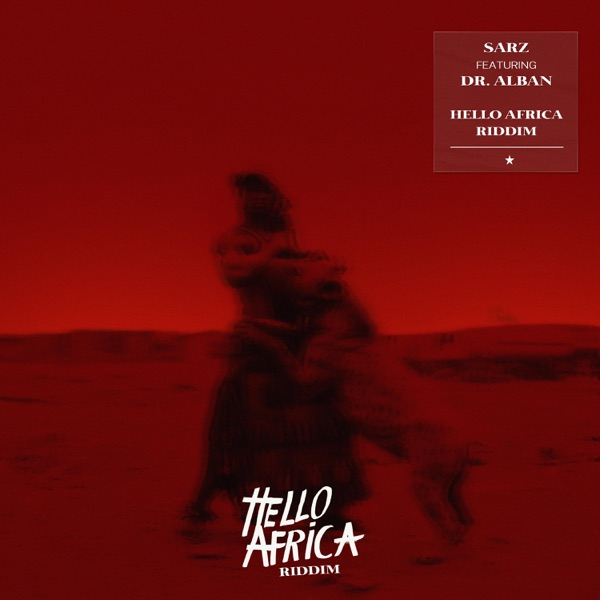 Hello Africa Riddim (feat. Dr. Alban) - Single